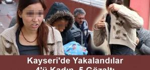 Kayseri'de Yakalandılar! 4'ü Kadın, 5 Gözaltı