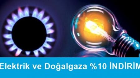 Elektrik ve Doğalgaza %10 İNDİRİM