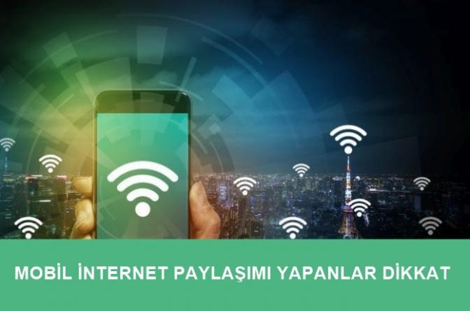 Mobil İnternet Paylaşımı Yapanlar Dikkat