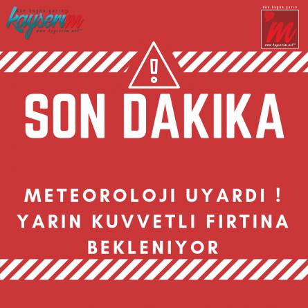 Son Dakika ! Yarın Kuvvetli Fırtına Bekleniyor