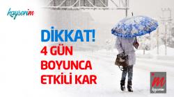 Dikkat! 4 Gün Boyunca Kar Yağışı