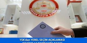 """YSK'dan Yerel Seçim Açıklaması """"Seçime 13 Parti Katılacak"""""""