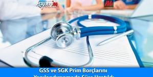 GSS ve SGK Prim Borçlarını  Yapılandıranmada Süre Uzatıldı