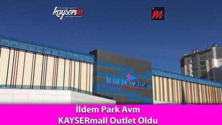 İldem Park Avm  KAYSERmall Outlet Oldu