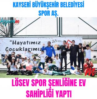 Kayseri Büyükşehir Belediyesi Spor Aş LÖSEV Spor Şenliğine Ev Sahipliği Yaptı