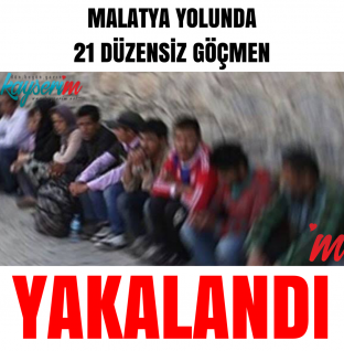Malatya Yolunda 21 Düzensiz Göçmen Yakalandı