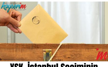 YSK İstanbul Seçiminin İptaline Karar Verdi
